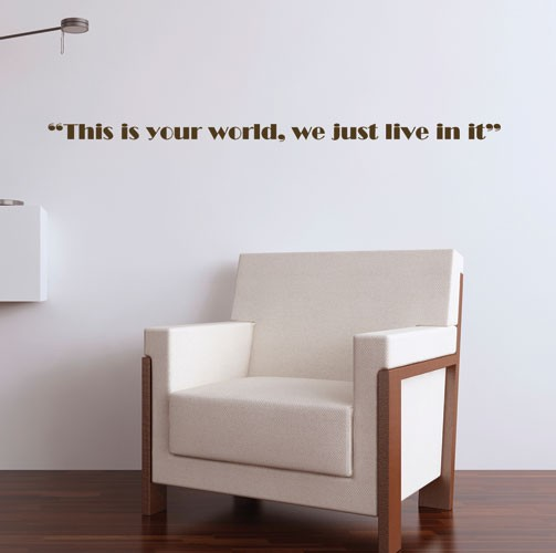 This Is Your World Wall Decal Quotes Wall Stickers