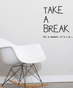 Wall Quote Decal Take a Break