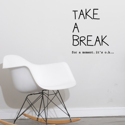 Wall Quote Decal Take A Break Part 86